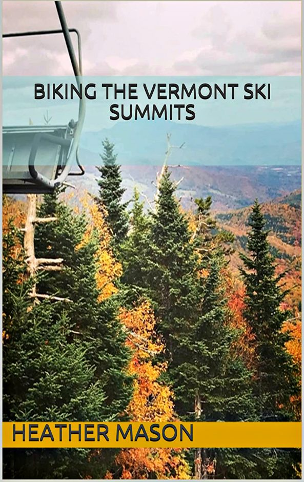 """The cover of Niskayuna resident, Heather Mason's recently published book, """"Biking the Vermont Ski Summits."""""""