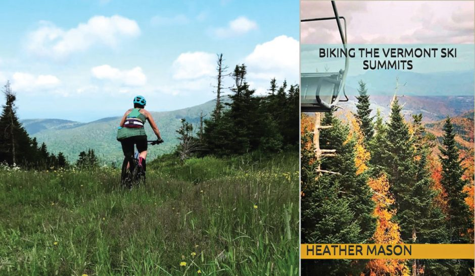 """Niskayuna residentHeather Mason, left, and the cover ofherrecently published book, """"Biking the Vermont Ski Summits."""""""