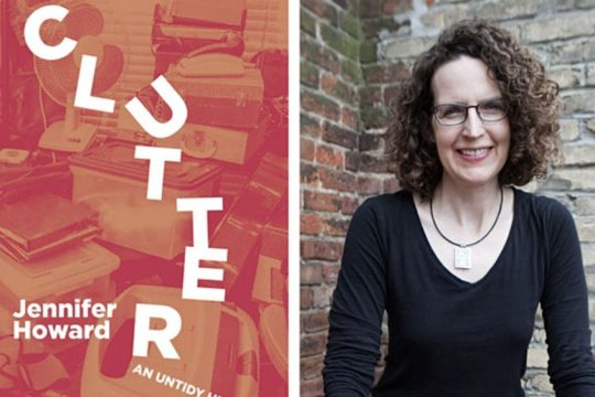 "Jennifer Howard and her book, ""Clutter: An Untidy History."""